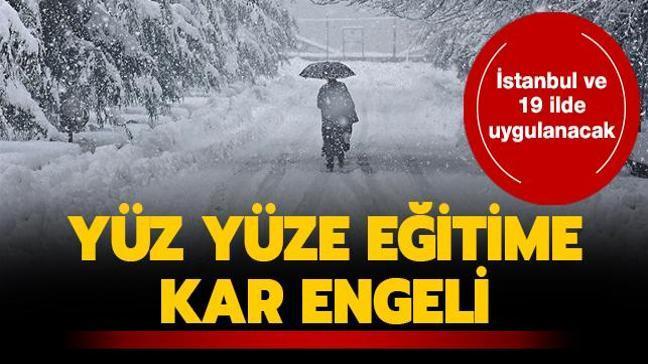 Yüz yüze eğitime kar engeli... İstanbul ve 19 ilde uygulanacak