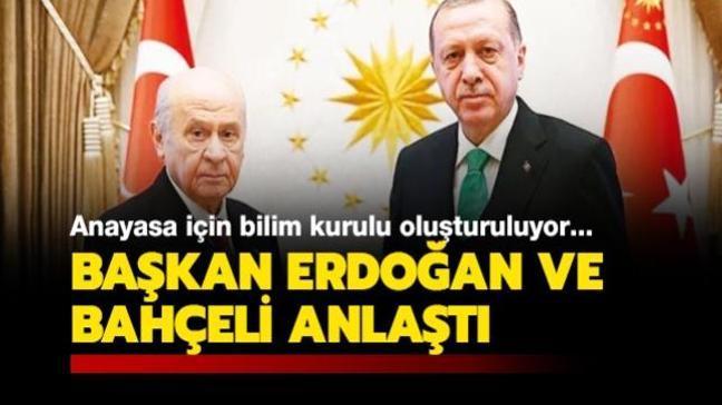 Başkan Erdoğan ile Devlet Bahçeli anlaştı! Anayasa için bilim kurulu oluşturuluyor