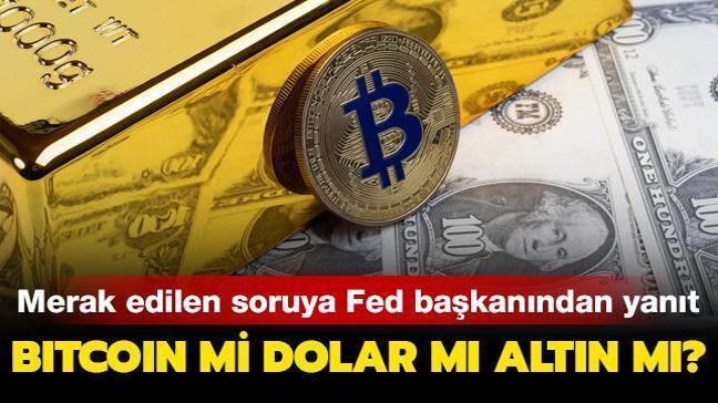 """Bitcoin mi dolar mı altın mı"""" Fed Başkanı merak edilen soruyu yanıtladı"""