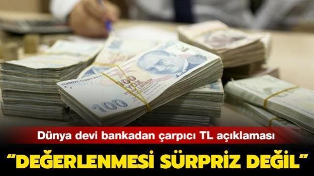 Dünya devi banka BBVA'dan yapılan açıklamada TL'nin değerlenmesinin sürpriz olmayacağı belirtildi