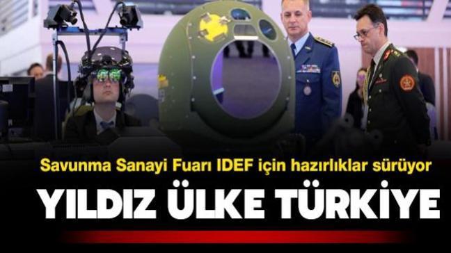 Bu sene Türkiye'de düzenlenecek Uluslararası Savunma Sanayi Fuarı IDEF için hazırlıklar sürüyor