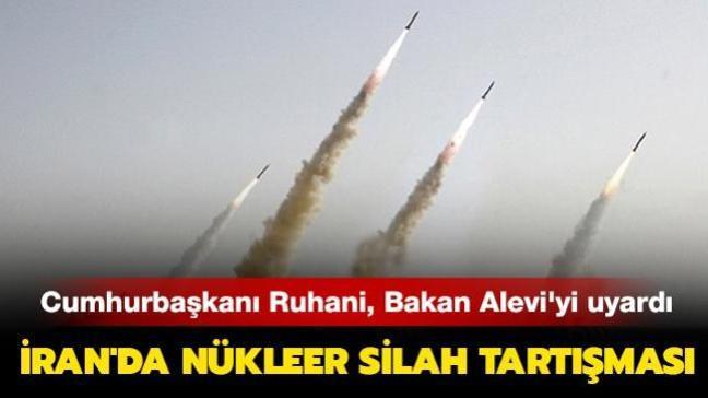 İran'da nükleer silah tartışması: Cumhurbaşkanı Ruhani, İstihbarat Bakanı Alevi'yi uyardı