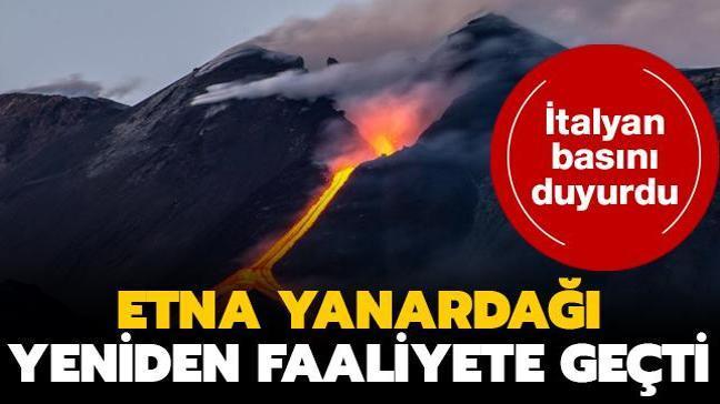 İtalyan basını duyurdu... Etna yanardağı yeniden faaliyete geçti