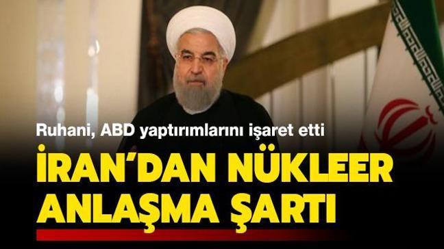 Ruhani, ABD yaptırımlarını işaret etti... İran'dan Almanya'ya nükleer anlaşma şartı