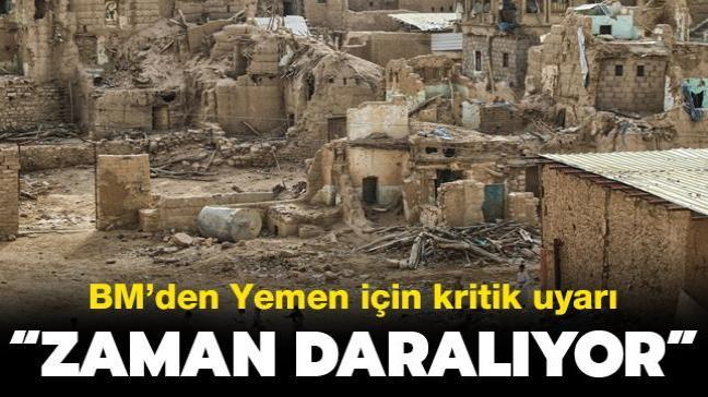 BM'den Yemen için kritik uyarı: Zaman daralıyor