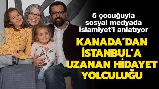 Kanada'dan İstanbul'a uzanan hidayet yolculuğu... 5 çocuğuyla sosyal medyada İslamiyet'i anlatıyor