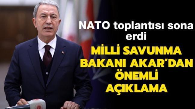 Milli Savunma Bakanı Akar'dan NATO Savunma Bakanları Toplantısı'na ilişkin açıklama