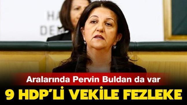 Son dakika haberi: Pervin Buldan'ın da aralarında olduğu HDP'li 9 milletvekili hakkında fezleke hazırlandı