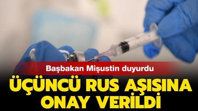 """Rusya Başbakanı Mişustin duyurdu: """"Üçüncü aşı da tescillendi"""""""