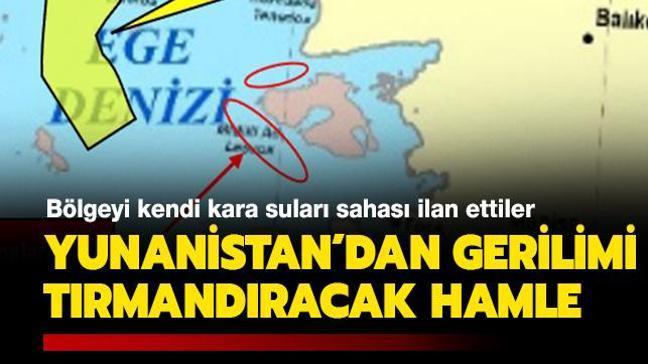 Yunanistan'dan gerilimi tırmandıracak hamle: Bölgeyi kendi kara suları sahası ilan ettiler!