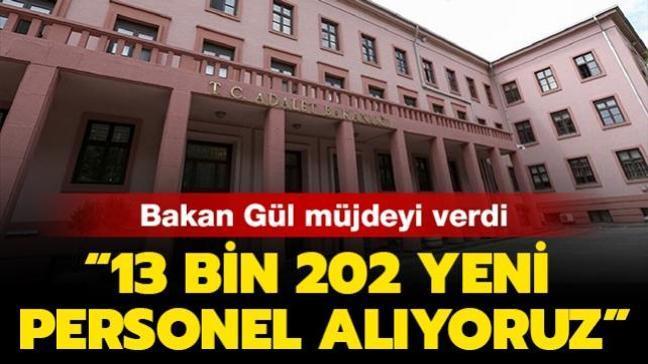 """Son dakika haberleri... Adalet Bakanı Gül: """"13 bin 202 yeni personel alıyoruz"""""""