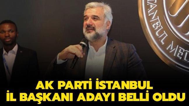 Son dakika haberleri... AK Parti İstanbul İl Başkanı adayı belli oldu