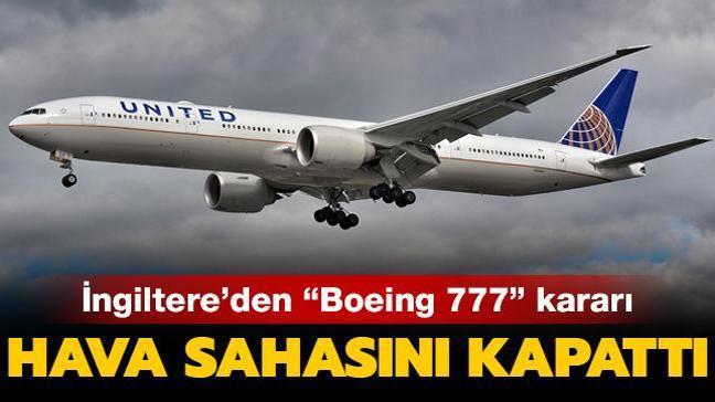 """İngiltere'den """"Boeing 777"""" kararı... Hava sahasını kapattı"""
