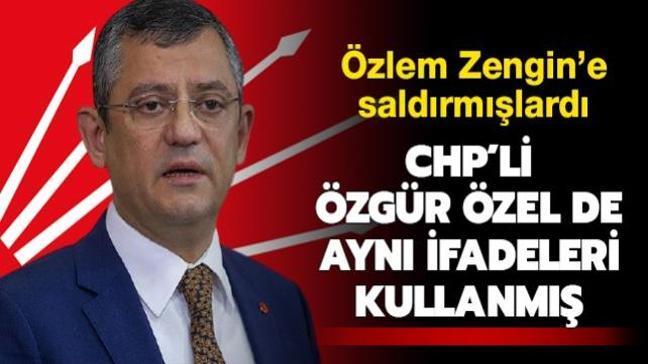 Özlem Zengin'e saldırmışlardı... CHP'li Özgür Özel'in de aynı ifadeleri kullandığı ortaya çıktı
