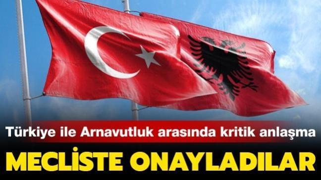 Türkiye ile Arnavutluk arasında kritik anlaşma... Arnavutluk Meclisinde onaylandı