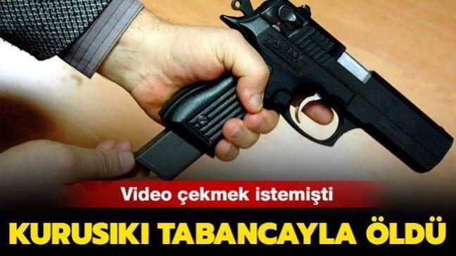 Video çekmek isteyen genç elindeki kurusıkı silah ateş alınca hayatını kaybetti