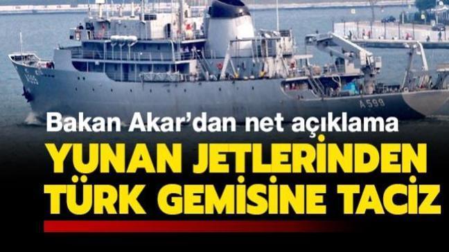 """Yunanistan F-16'larından """"TCG Çeşme"""" gemisine skandal taciz! MSB ve Bakan Akar son dakika açıklaması"""