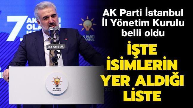 AK Parti İstanbul İl Yönetim Kurulu belli oldu... İşte isimlerin yer aldığı liste