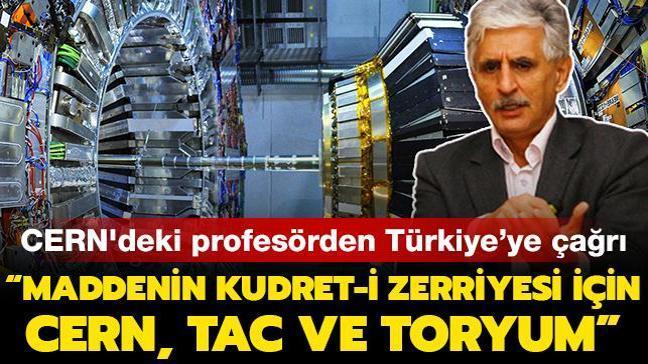 CERN'deki Azerbaycanlı profesör Mehmet Akif'in sözleriyle çağrı yaptı