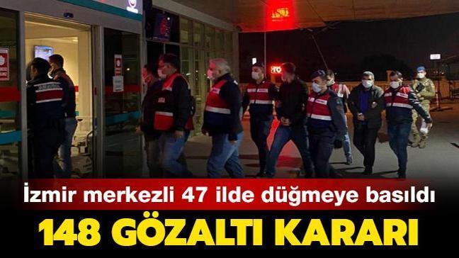 İzmir merkezli 47 ilde FETÖ operasyonu! 148 gözaltı kararı
