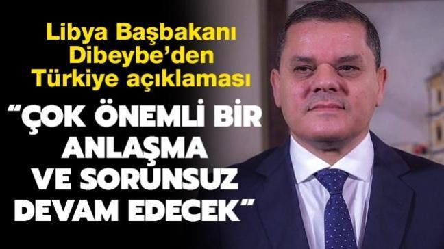 Libya Başbakanı Dibeybe'den Türkiye açıklaması: çok önemli bir anlaşma ve sorunsuz devam edecek
