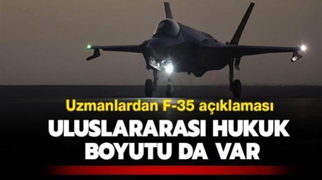 Uzmanlardan F-35 açıklaması: Uluslararası hukuk boyutu da var