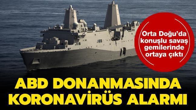 ABD donanmasında koronavirüs alarmı... Orta Doğu'da konuşlu savaş gemilerinde ortaya çıktı
