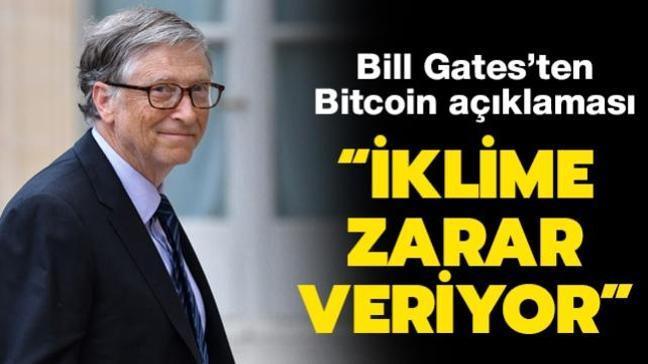 """Bill Gates'ten Bitcoin açıklaması... """"İklime zarar veriyor"""""""