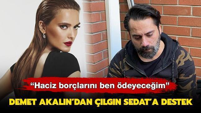 'Haciz borçlarını ben ödeyeceğim' Demet Akalın evi yanan Çılgın Sedat'a destek oldu