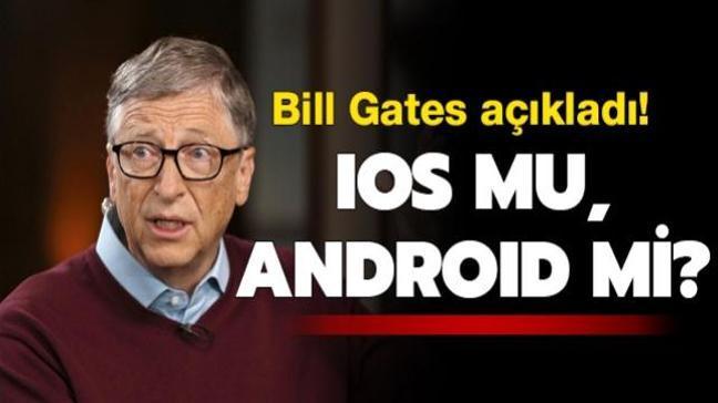 "Microsoft'un kurucusu Bill Gates açıkladı! iOS mu, Android mi"""