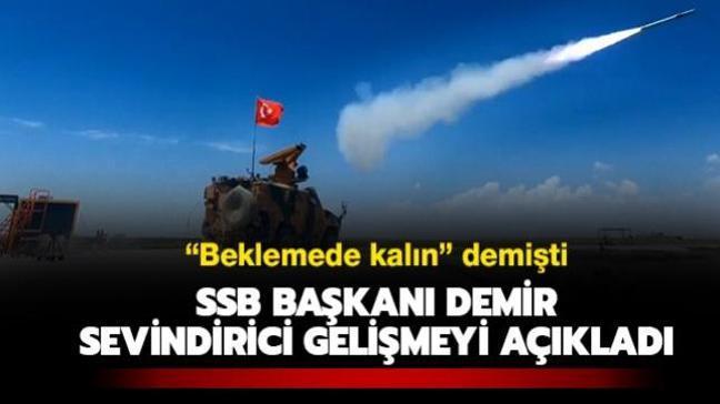 """SSB Başkanı Demir duyurdu: """"Sungur  başarılı test atışıyla katmanlı hava savunmasındaki rolünü sağlamlaştırdı"""""""
