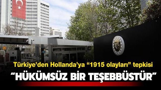 """Türkiye'den Hollanda'ya """"1915 olayları"""" tepkisi: Hükümsüz bir teşebbüstür"""