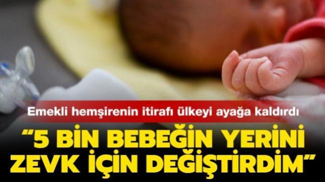 """Emekli hemşire ölüm döşeğinde ülkeyi ayağa kaldırdı: """"Yeni doğmuş 5 bin bebeğin yerini zevk için değiştirdim"""""""