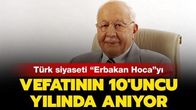 """Türk siyaseti """"Erbakan Hoca""""yı vefatının 10'uncu yılında anıyor"""