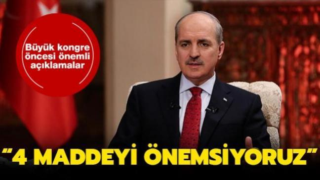 AK Parti Genel Başkanvekili Kurtulmuş: 4 maddeyi önemsiyoruz