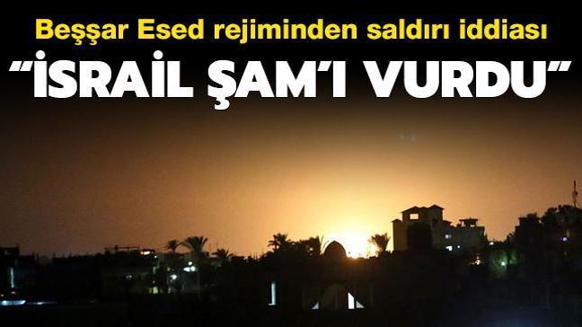 """Esed rejiminden saldırı iddiası... """"İsrail Şam'ı vurdu"""""""