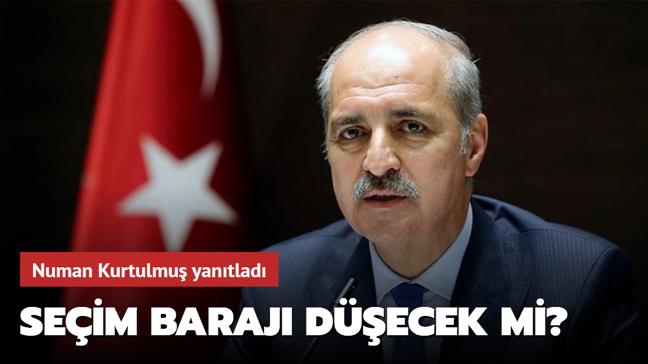 AK Parti Genel Başkanvekili Kurtulmuş'tan seçim barajı açıklaması