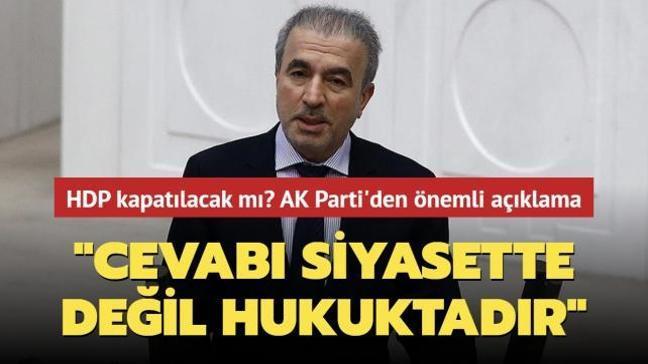 """AK Parti Grup Başkanı Bostancı: 'HDP kapatılacak mı""""' sorusunun cevabı siyasette değil hukuktadır"""