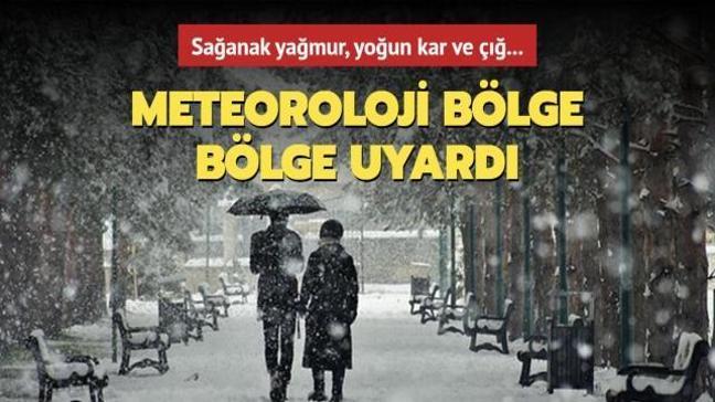 Meteoroloji bölgeleri sıraladı ve uyardı: Sağanak yağmur ve yoğun kar var