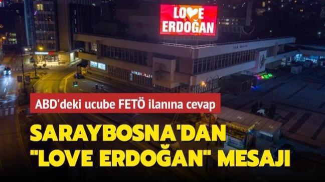 """ABD'deki ucube FETÖ ilanına cevap... Saraybosna'dan """"Love Erdoğan"""" mesajı"""