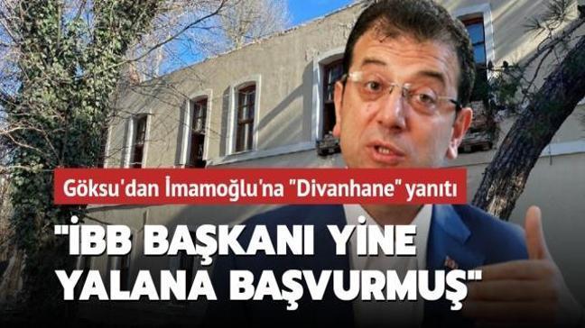 """İmamoğlu'nun """"Divanhane"""" algısına yanıt Göksu'dan geldi: """"İBB Başkanı yine algı ve yalana başvurmuş"""""""