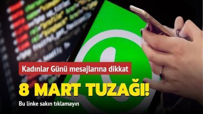 8 Mart tuzağı! WhatsApp'tan gelen Kadınlar Günü mesajlarına dikkat