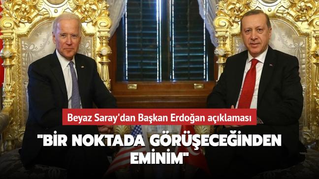 Beyaz Saray'dan Başkan Erdoğan açıklaması: Bir noktada görüşeceğinden eminim