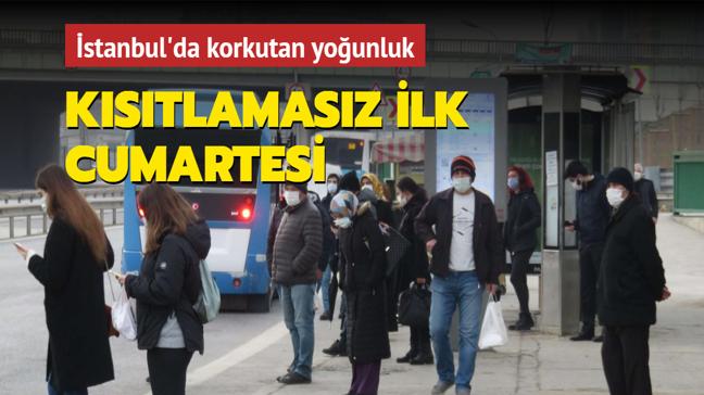 Sokağa çıkma kısıtlamasız ilk Cumartesi! İstanbul'da korkutan yoğunluk
