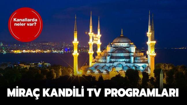 """10 Mart Miraç Kandili Tv programları neler"""" Miraç Kandili Tv programları listesi!"""