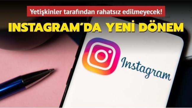 Instagram'dan çocukları koruma hamlesi! Yetişkinler tarafından rahatsız edilmeyecek