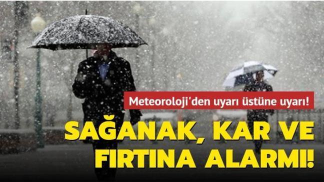 Meteoroloji'den son dakika uyarısı!  Sağanak, kar ve fırtına alarmı...