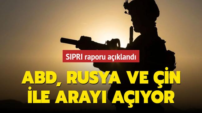SIPRI raporu açıklandı: ABD, Rusya ve Çin ile arayı açıyor