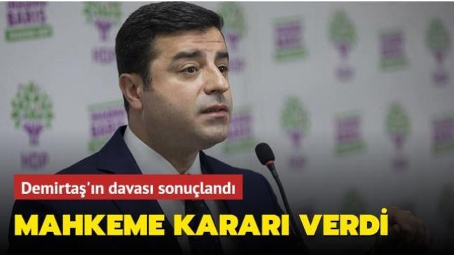 Selahattin Demirtaş,'Cumhurbaşkanına hakaret' suçundan 3 yıl 6 ay hapis cezası aldı