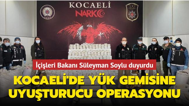 İçişleri Bakanı Soylu duyurdu... Kocaeli'de yük gemisine uyuşturucu operasyonu